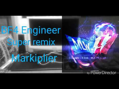 BF4 Engineer super remix:Markiplier