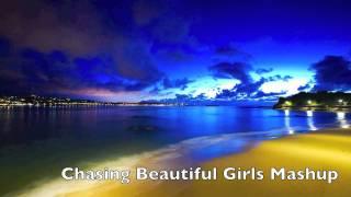 Chasing Beautiful Girls Mashup