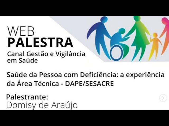 Saúde da Pessoa com Deficiência: a experiência da Área Técnica - Dape/Sesacre