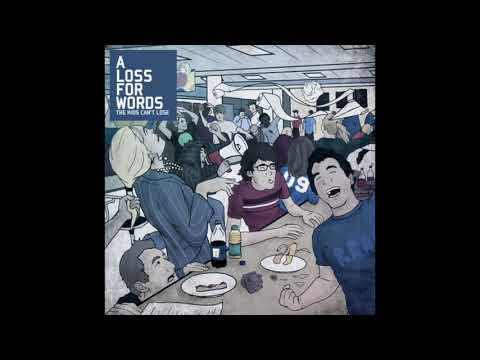 A Loss For Words - The Kids Can't Lose (Full Album 2009)