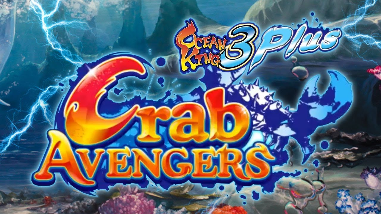 Ocean king 3 plus crab avengers igs original fish game for Crab fishing game