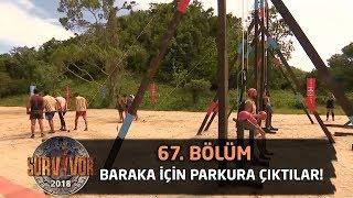 Baraka için parkura çıktılar! | 67. Bölüm | Survivor 2018