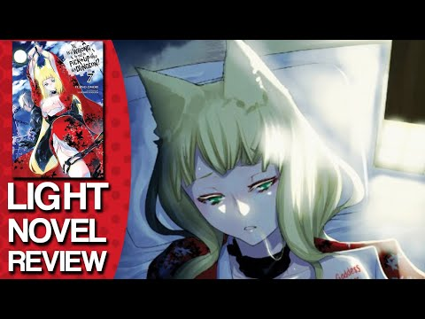 is-it-wrong-to-try-to-pick-up-girls-in-a-dungeon-volume-7-light-novel-review