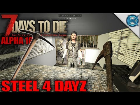 Steel 4 DAYZ | 7 Days to Die | Let's Play Gameplay Alpha 16 | S16E06