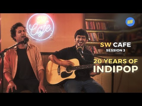 ScoopWhoop: 20 Years Of Indipop | SW Cafe | Session 3