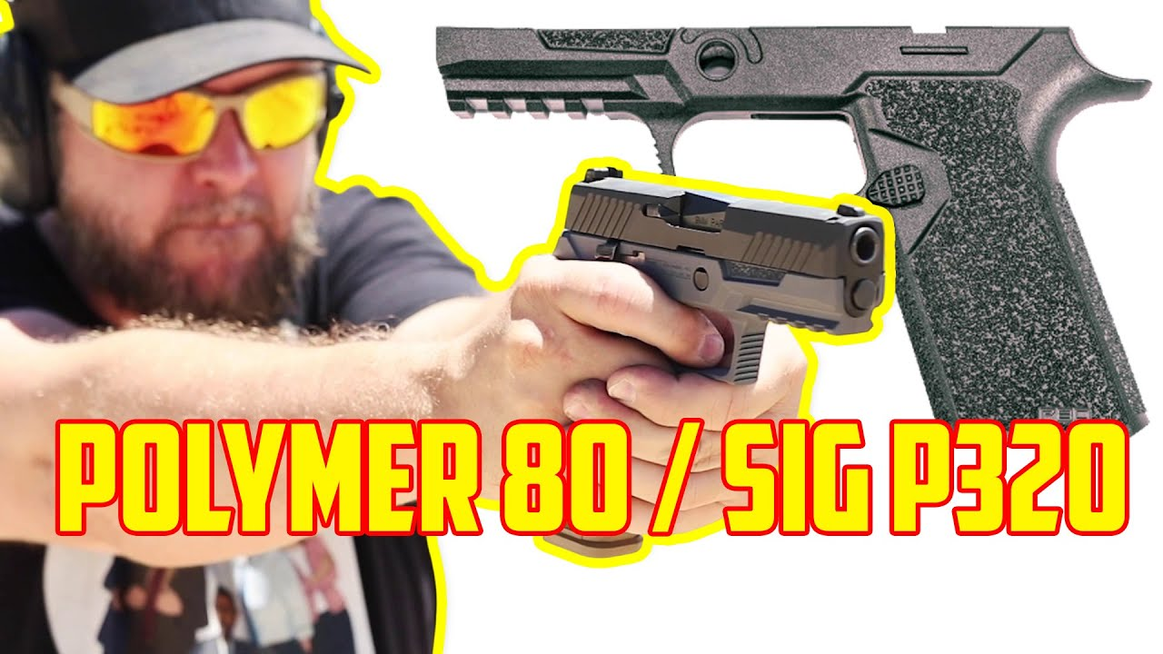 Polymer80 frames for the Sig - PF320PTEX - Show & Tell