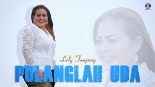 PULANGLAH UDA Lely Tanjung