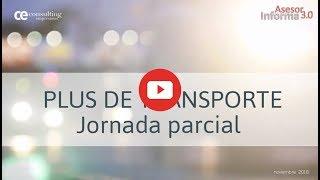 Plus de transporte en jornadas parciales | Asesor Informa 3.0
