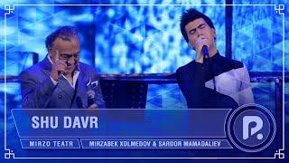 Mirzabek Xolmedov va Sardor Mamadaliyev - Shu davr (jonli ijro 2018)