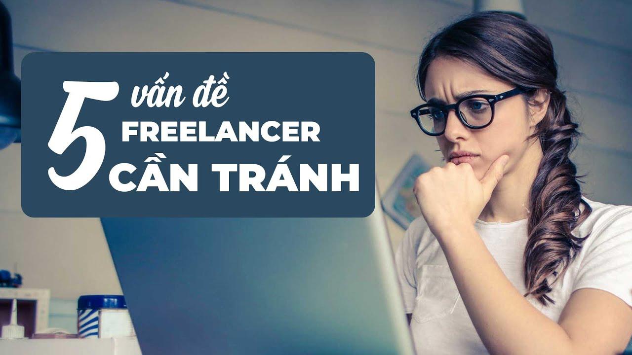 5 Vấn Đề Freelancer Cần Tránh | Thùy Uyên