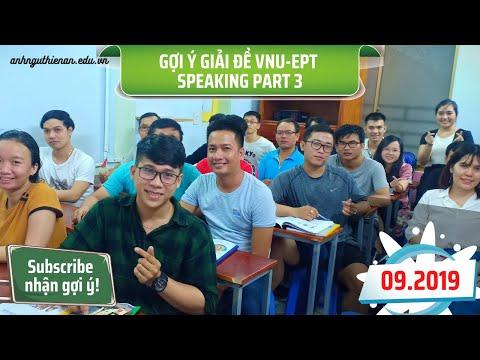 Gợi Ý Giải Đề VNU-EPT Speaking Part 3 (Tháng 09.2019) - Anh Ngữ Thiên Ân