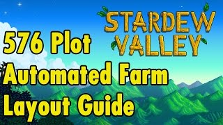 576 Plot Automated Farm Layout - Stardew Valley - xBeauGaming