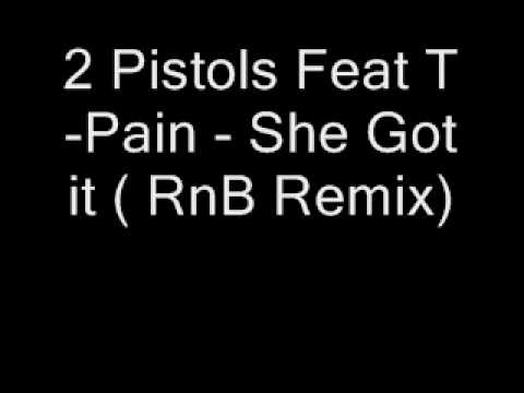 2 Pistols Feat T-Pain - She Got it ( RnB Remix)
