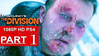 The Division Gameplay Walkthrough Part 1 [1080p HD PS4] - No Commentary (FULL GAME)