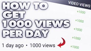 How To Get 1000 Views PER DAY on YouTube! (Watch Until The End)