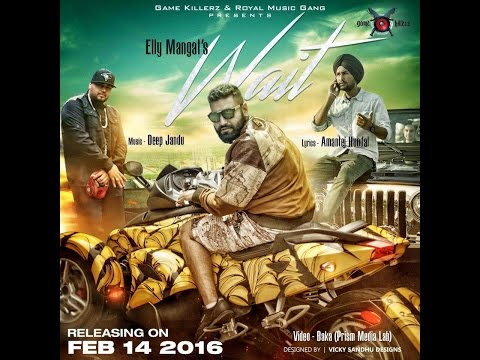 Wait - Elly Mangat ft. Amantej Hundal | Deep Jandu | Official Video 2016