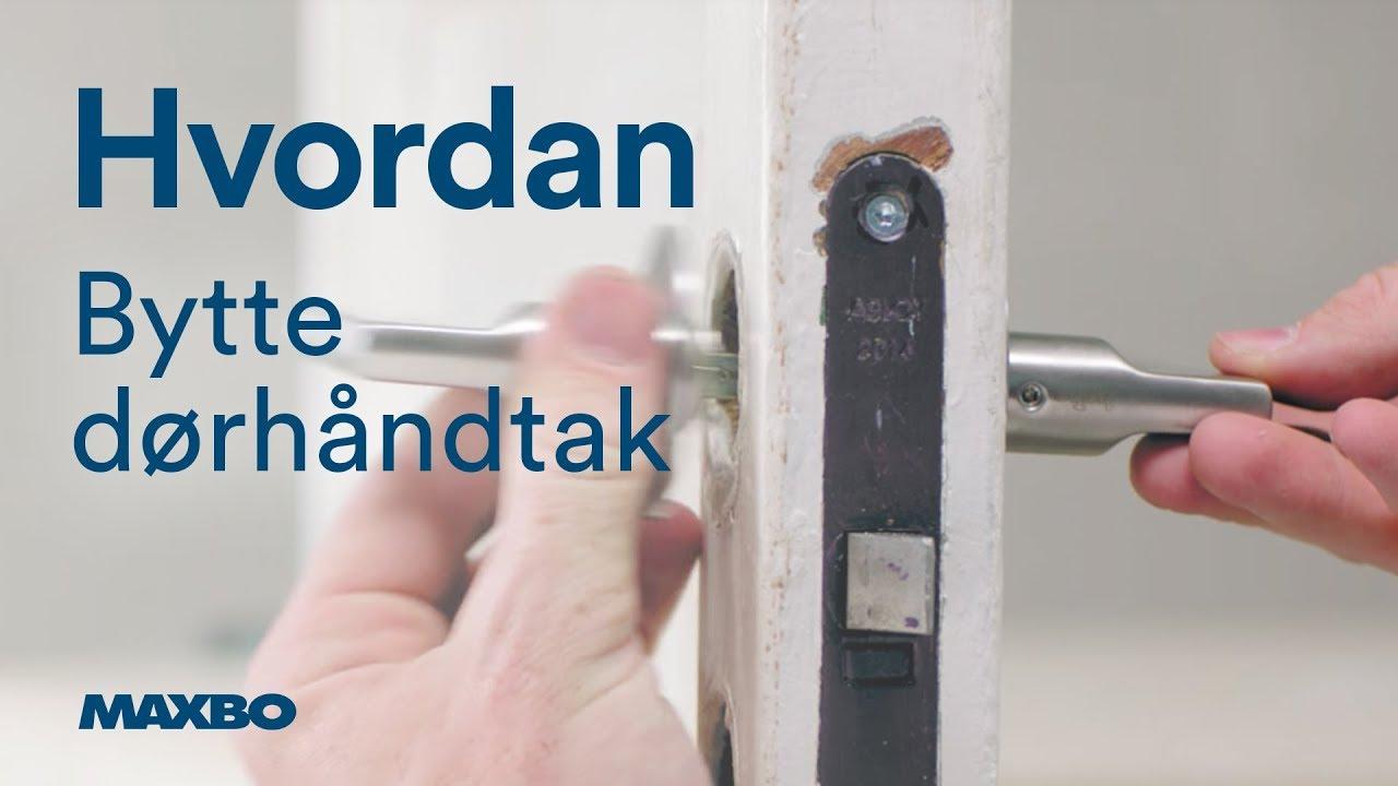 Bytte dørhåndtak