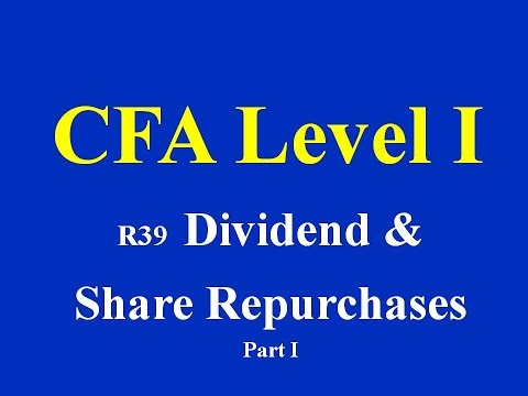CFA Level I-R39- Dividend and share repurchases- Part I