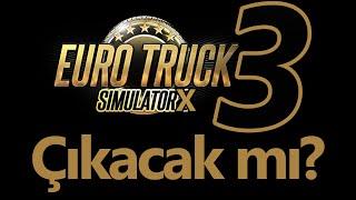 (ETS 3) - Euro Truck Simulator 3 Çıkacak mı?