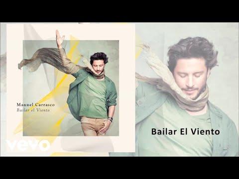 Manuel Carrasco - Bailar El Viento