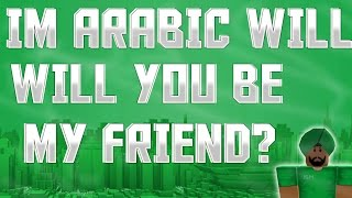 I'm Arabic will you be my friend?-Roblox Social Experiment