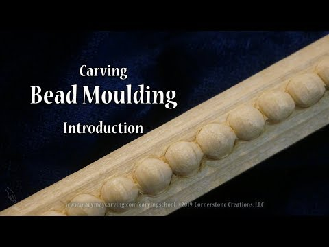 Carving Bead Moulding - Introduction