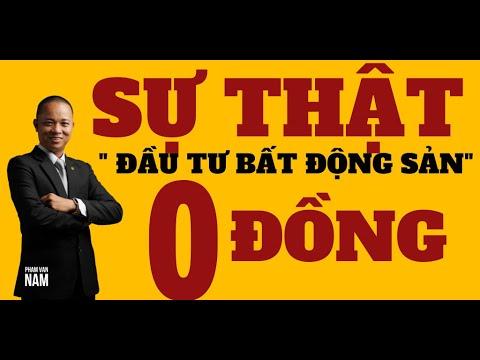 Sự thật mua đầu tư bất động sản với 0 đồng I Phạm Văn Nam