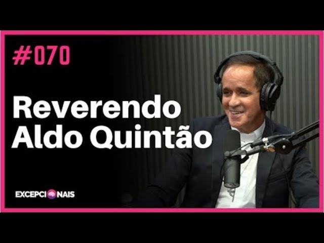 Rev. Aldo no Excepcionaispodcast