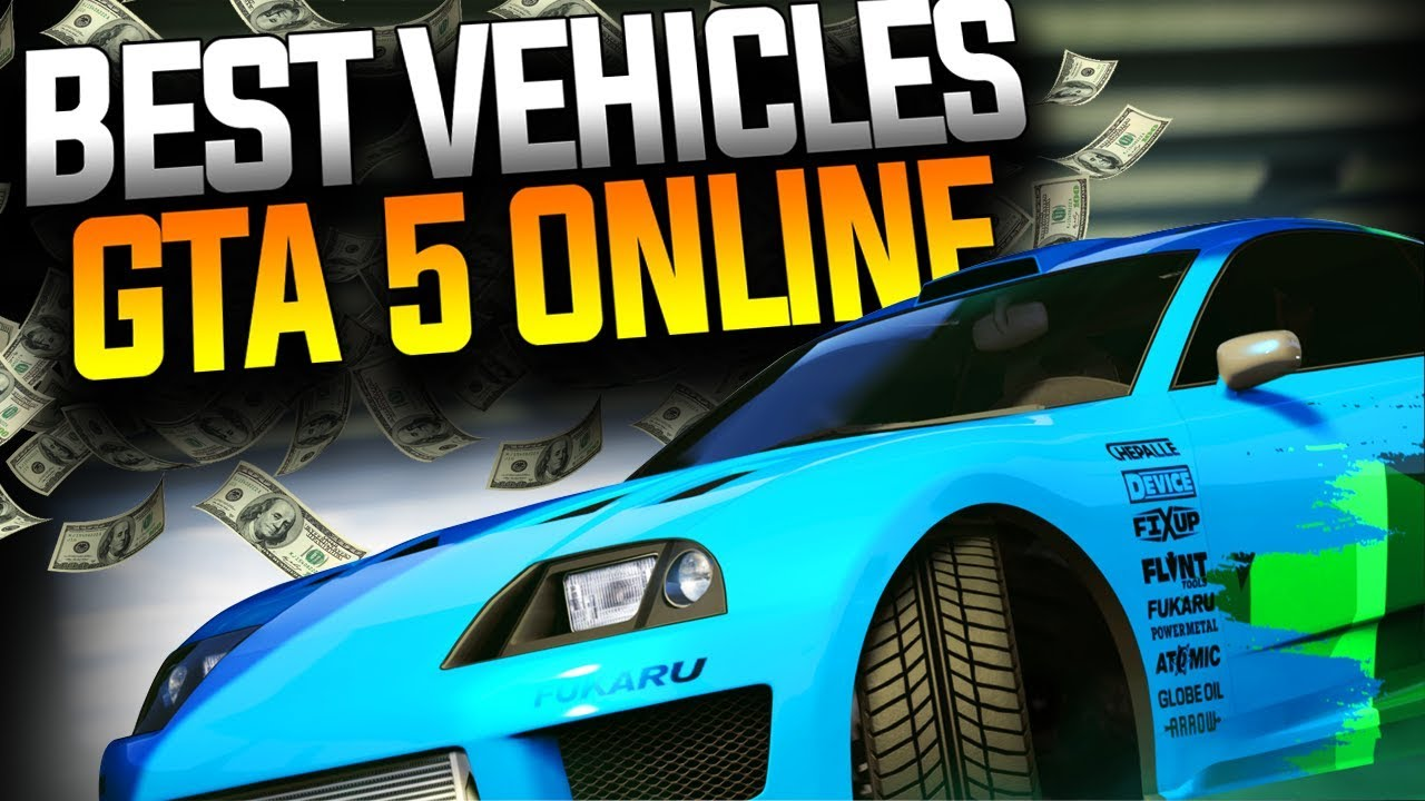gta 5 online best vehicles to buy, best vehicles in gta 5 online 2018 (GTA  5 ONLINE)