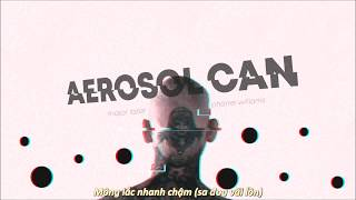 [Lyrics + Vietsub] Major Lazer - Aerosol Can ft. Pharrell Williams