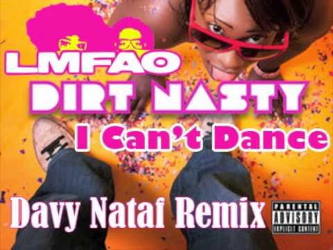 dirt nasty feat lmfao i can 39 t dance davy nataf remix. Black Bedroom Furniture Sets. Home Design Ideas