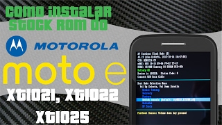 COMO INSTALAR STOCK ROM 5.1 DO MOTO E XT1021, 1022 E 1025 SEM ERRO  2017
