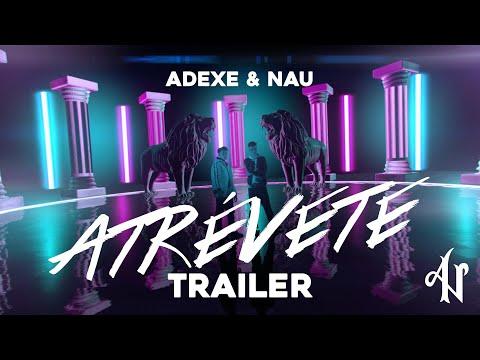 Adexe y Nau - Atrévete (Tráiler)