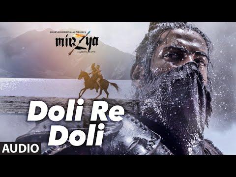 DOLI RE DOLI Full Audio Song | MIRZYA | Shankar Ehsaan Loy|Rakeysh Omprakash Mehra | Gulzar