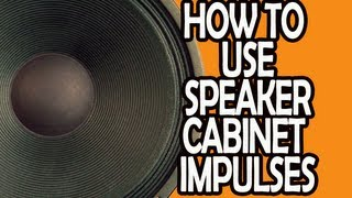 How To Use Speaker Cabinet Impulses