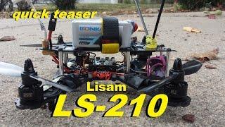 Lisam LS-210 FPV Racer TEASER & LOS FLIGHT