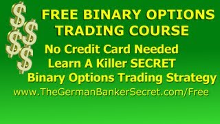 Free Binary Options Trading Course - Learn A Killer Secret Binary Options Trading Strategy For Free