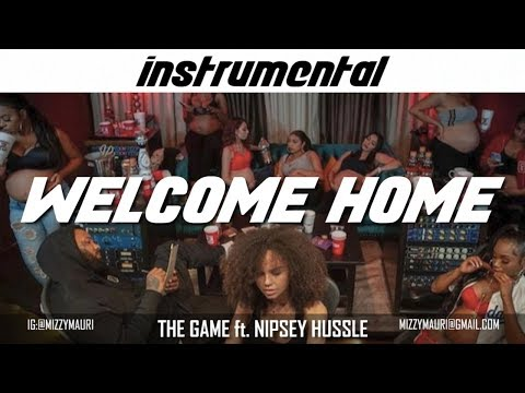 The Game - Welcome Home ft. Nipsey Hussle (INSTRUMENTAL) *reprod*