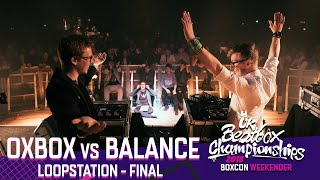 Oxbox vs Balance | Loopstation Final | 2018 UK Beatbox Championships