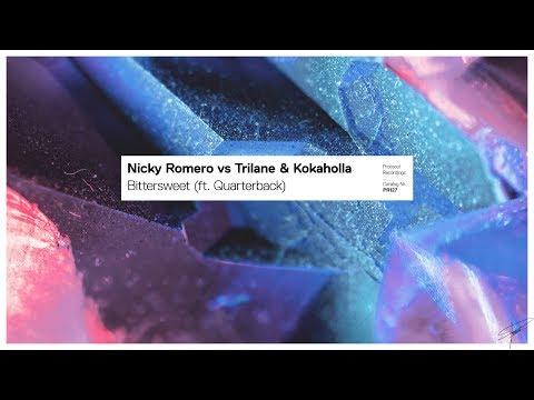 Nicky Romero vs Trilane & Kokaholla - Bittersweet (ft. Quarterback)