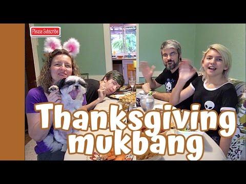 Jills Thanksgiving Mukbang 2016!