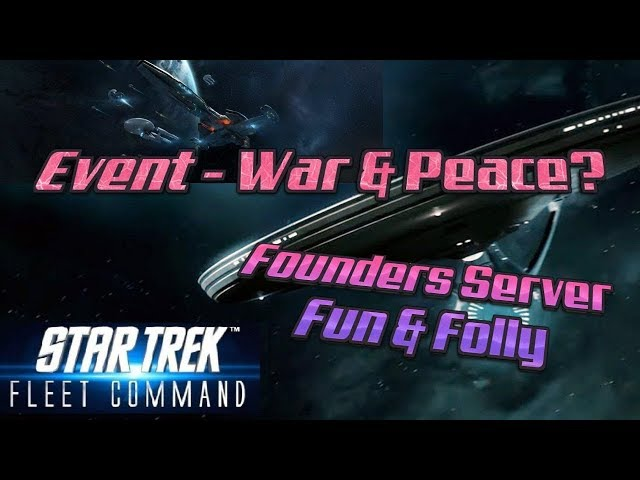 STFC Founders Server Shenanigans 1 - Event War & Peace?