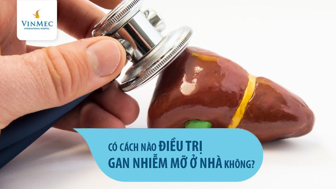 Chữa gan nhiễm mỡ tại nhà như thế nào?  TS.BS Trần Thị Phương Thúy –  Vinmec Times City