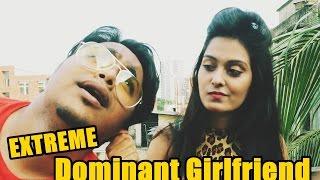 Over DOMINANT Girlfriend ( EXTREME ) | ZakiLOVE | Saira Akther Jahan