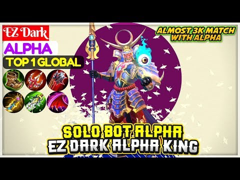 Solo Bot Alpha, Ez Dark Alpha King [ Top 1 Global Alpha ] EZ Dark - Mobile Legends