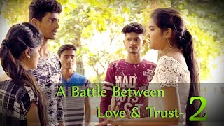 a battle between love trust 2 mann bharrya a real life love story paproductions 2017