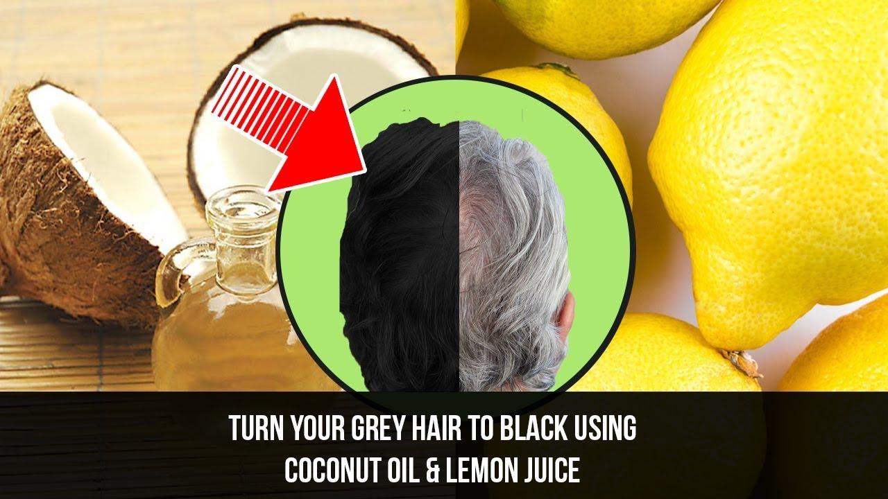Turn Your Grey Hair To Black Using Coconut Oil Lemon Juice