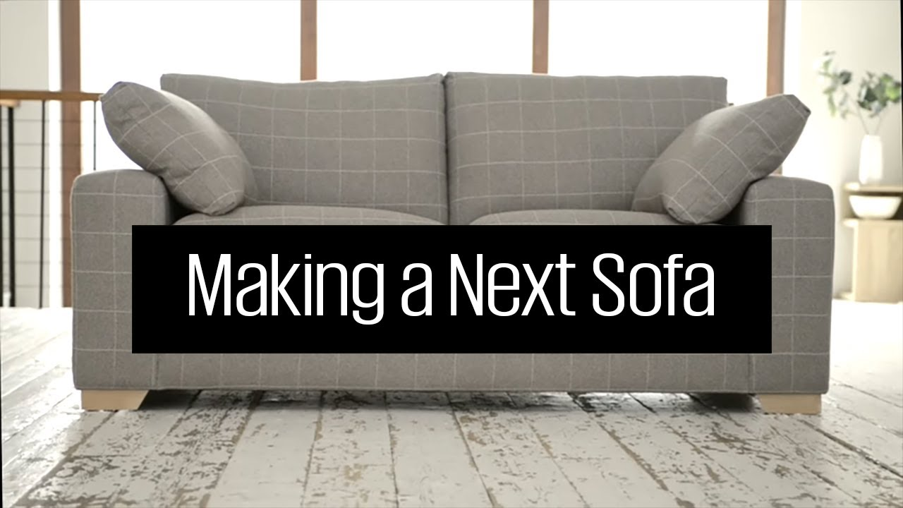 How A Next Sonoma Sofa Is Made The Story Homeware