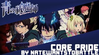 Repeat youtube video 【Ao no Exorcist】Opening 1「Core Pride」(English Cover by NateWantsToBattle)