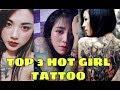 TOP 3 HOT GIRL TATTOO HOT NHẤT VIỆT NAM ( HỌC XĂM ONLINE )